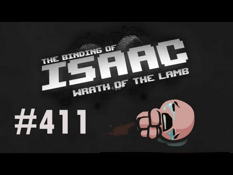 Let's Play - The Binding of Isaac - Episode 411 [You Asked For It]