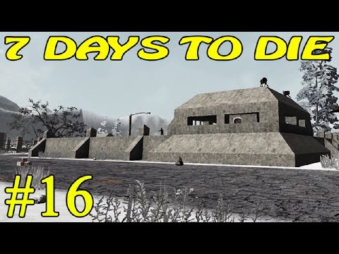 7 Days to Die Alpha 15 ► Ракетная база ►#16 (16+)