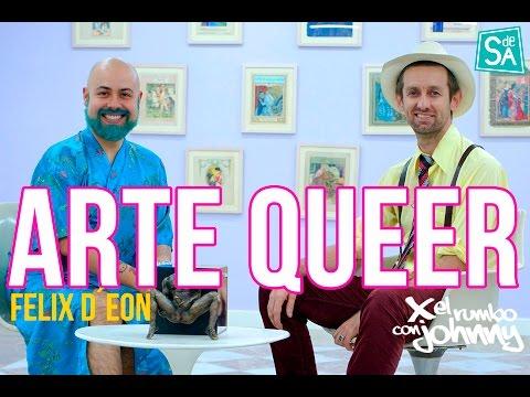 El Arte Queer de Felix D'Eon en #XelRumbo con Johnny Carmona X Servicio De Agencia