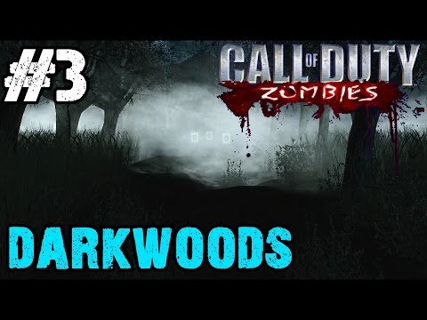 Darkwoods Ep.3 - Call of Duty Zombies | Custom Zombie Maps (CoD Zombies)