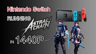 Nintendo Switch Running Astral Chain in 1440p