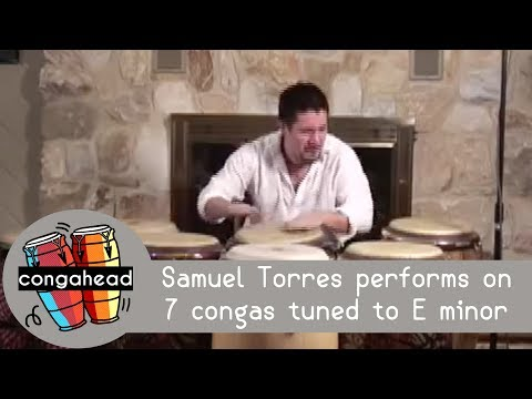 Samuel Torres performs on 7 congas tuned to E minor Video