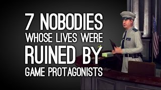 7 Nobodies Whose Lives Were Ruined by Game Protagonists