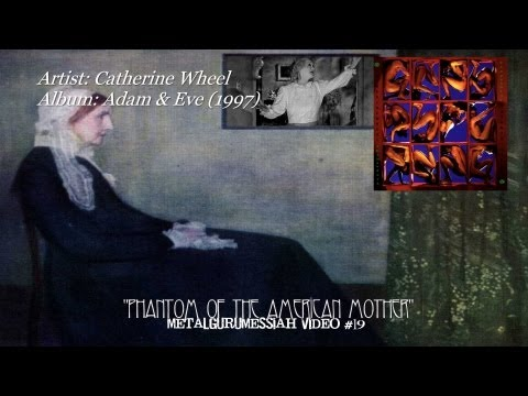 Catherine Wheel - Phantom of the american mother