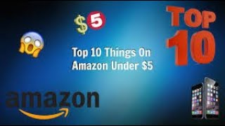 TOP 10 Amazon ITEMS That Are Under $5 (FEBRUARY 2019)
