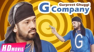 G Company (Full Movie) Gurpreet Ghuggi | Latest Punjabi Movie 2017 | New Punjabi Movie 2017