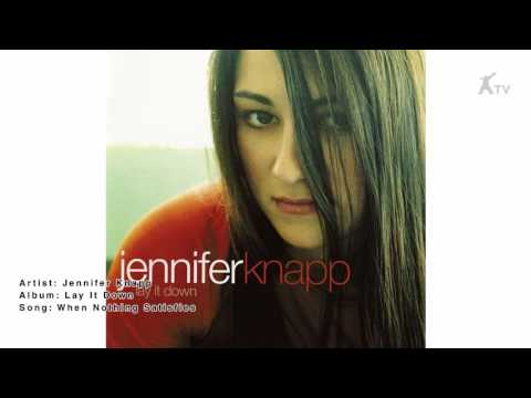 Jennifer Knapp - When Nothing Satisfies
