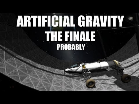 Artificial Gravity: FINALE (Kerbal Space Program)