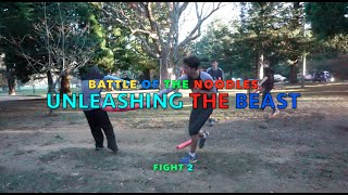BATTLE OF THE NOODLES | UNLEASHING THE BEAST | Fight 2