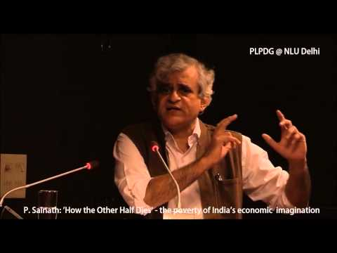 P Sainath: 'How the Other Half Dies' - the poverty of India's economic imagination