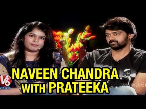 'Andala Rakshasi' fame Naveen Chandra Chit Chat with Prateeka | V6 Prateeka Show Photo Image Pic