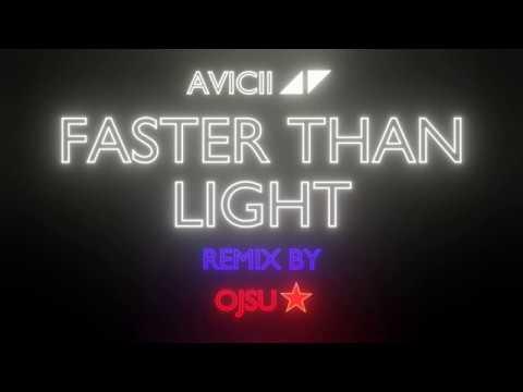 Avicii Faster Than Light (OJSU Remix)