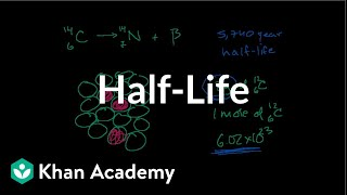 Half-life and carbon dating   Nuclear chemistry   Chemistry   Khan Academy