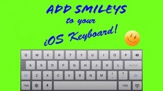 How to Add Smileys or Emoticons to the iPad, iPhone and iPod Keyboard