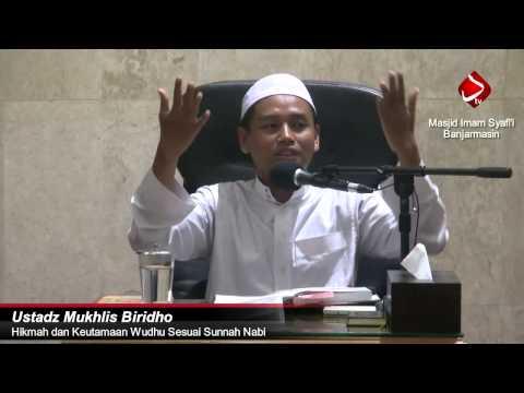 Hikmah Dan Keutamaan Wudhu Sesuai Sunnah Nabi - Ustadz Mukhlis Biridho