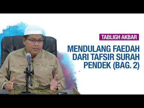Tafsir Surah-Surah Pendek (Bag. 2) - Ustadz Dr. Firanda Andirja M.A
