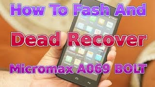 How To Fash And Dead Recover Micromax A069 BOLT