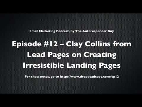 Clay Collins from Lead Pages on Creating Irresistible Landing Pages