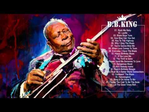 B.B.KING: Greatest Hits Of B.B. King - The Best Songs of B.B. King