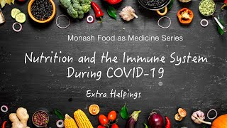 """Nutrition for Immunity during COVID-19"" Extra Helpings: From the 'Food as Medicine' series"