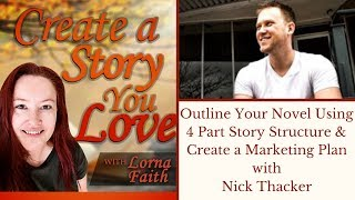 Outline Your Novel Using 4 Part Story Structure & Create a Marketing Plan with Nick Thacker