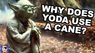 Why Does Yoda Use A Cane?