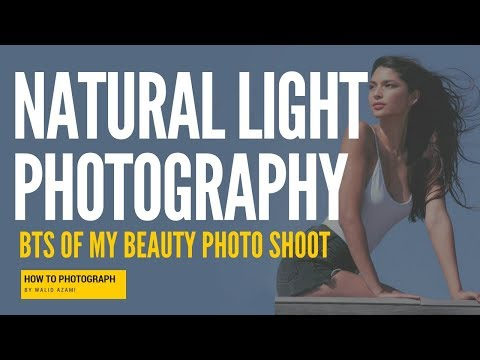 Natural Light Photography 2018 (BTS and guide of Beauty Photo Shoot)
