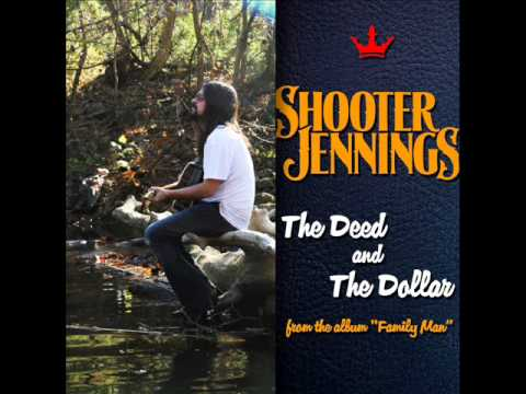 Jennings Shooter - The Deed And The Dollar