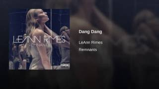 LeAnn Rimes Dang Dang
