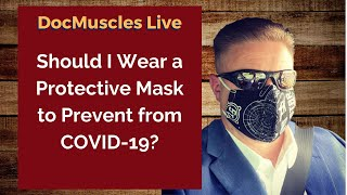 Should I Wear A Protective Mask to Prevent COVID-19 Exposure?