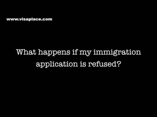 What Happens If My Immigration Visa is Refused ?