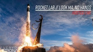 "Watch Rocket Lab's 8th launch - ""Look Ma, No Hands"""