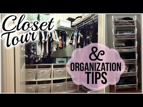 CLOSET TOUR & Organization Tips!