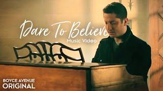 Watch Boyce Avenue Dare To Believe video