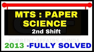 SSC MTS - Science  2nd Shift 2013 Paper Fully Solved by CAF
