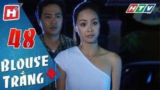 Blouse Trắng - Tập 48 | HTV Phim Tình Cảm Việt Nam Hay Nhất 2018