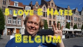 Visit Belgium - 5 Things You Will Love & Hate about Belgium