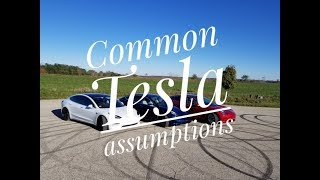 Common Tesla assumptions
