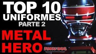 TOP 10 - uniformes METAL HERO PT2 - TokuDoc