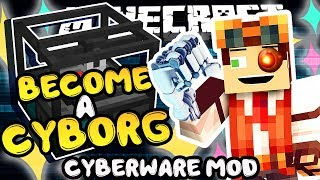 Become a Cyborg!! • Cyberware Mod • Minecraft Mod Showcase