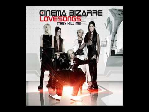 Cinema Bizarre - Lovesongs They Kill Me