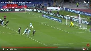 Tin Thể Thao 24h Hôm Nay (7h - 11/9): Vòng 3 Serie A - Inter Milan Thắng Nhẹ Spal
