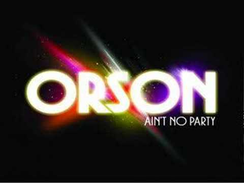 Orson - Ain't No Party with Lyrics