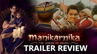 Manikarnika - The Queen Of Jhansi | Trailer Review | Kangana Ranaut | Releasing 25th January 2019