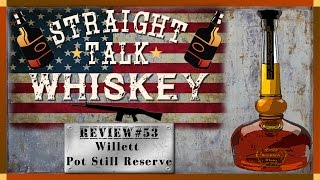 Whiskey Review 53 - Willett Pot Still Reserve Kentucky Bourbon