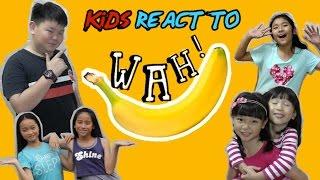 Kids React To Wah! Banana