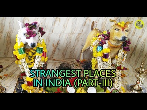 Did you know about these strange places of India before?