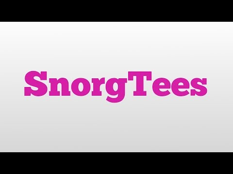 SnorgTees meaning and pronunciation