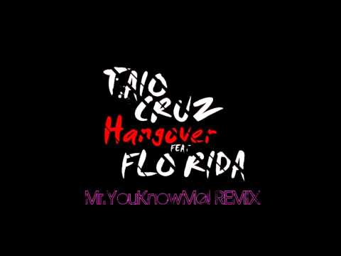 Flo Rida Feat. Taio Cruz - Hangover (mr.youknowme) Remix 2012 video