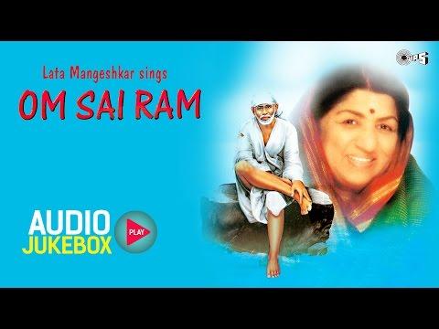 Om Sai Ram Audio Jukebox | Superhit Sai Baba Songs by Lata Mangeshkar